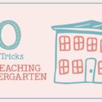 Teaching Kindergarten: 50 Tips, Tricks, And Ideas
